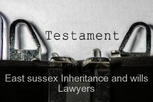 East sussex Inheritance and wills Lawyers